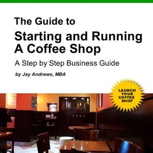 coffee shop business smart startup how to start run grow a trendy coffee house on a budget books how to start a coffee shop ebookexplore startups explore