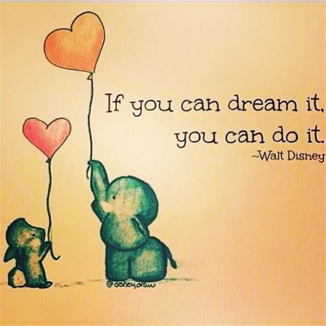 believe it to see it dreams do come true books best 25 disney quotes ideas on