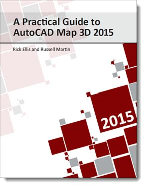 tutorial autocad map 3d 2015 a practical guide to autocad map 3d 2015 cadapult