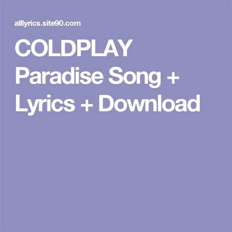 coldplay lyrics paradise coldplay lyrics paradise www imgkid com the image kid