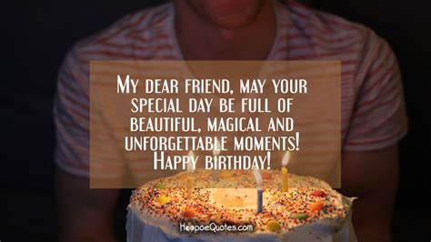 dear friend   special day  full  beautiful magical  unforgettable moments
