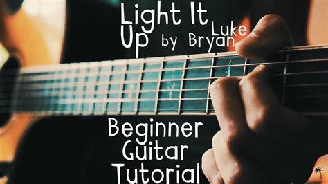 luke bryan light it up light it up guitar tutorial by luke bryan light it up