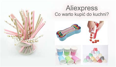aliexpress blog co warto kupić na aliexpress polecane gadżety kuchenne i