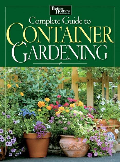 complete guide to container gardening by better homes and