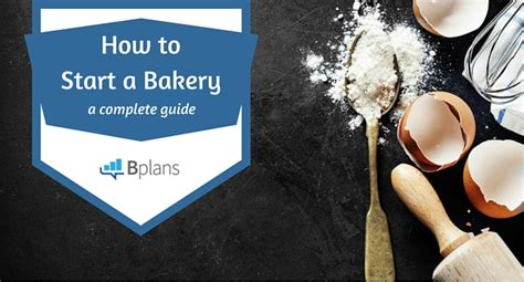 the baker s guide to opening a successful bakery bplans