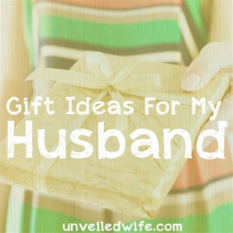 4 guidelines for gifts for my husband gifts for husband