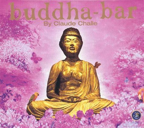 top buddha bar songs buddha bar vol 1 claude challe songs reviews