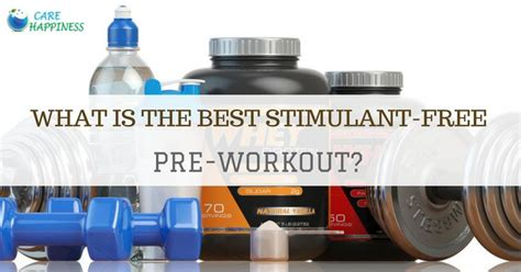 5 Best Stimulants what is the best stimulant free pre workout updated 2018