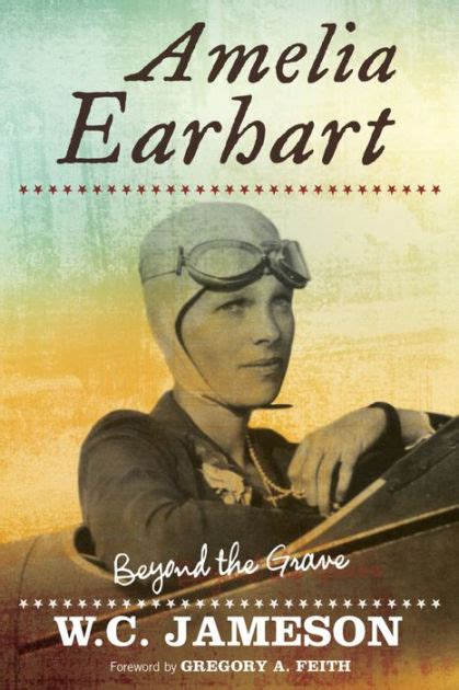 a picture book of amelia earhart amelia earhart beyond the grave by w c