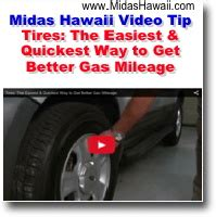 Ways To Get Better Gas Mileage tire safety at midas hawaii midas hawaii auto repair and