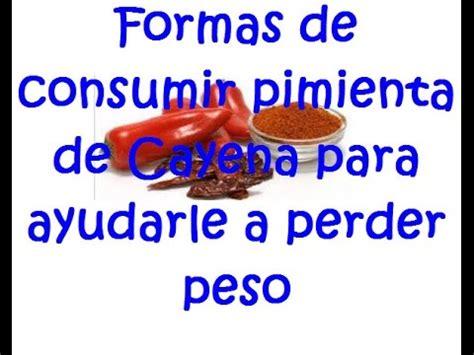 que es pimienta de cayena formas de consumir pimienta de cayena para ayudarle a