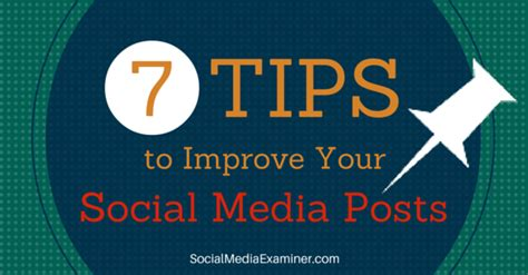 better social media 7 tips to improve your social media posts social media