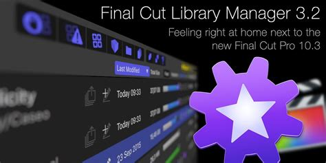 final cut pro library manager final cut library manager se met 224 jour aussi yakyakyak fr