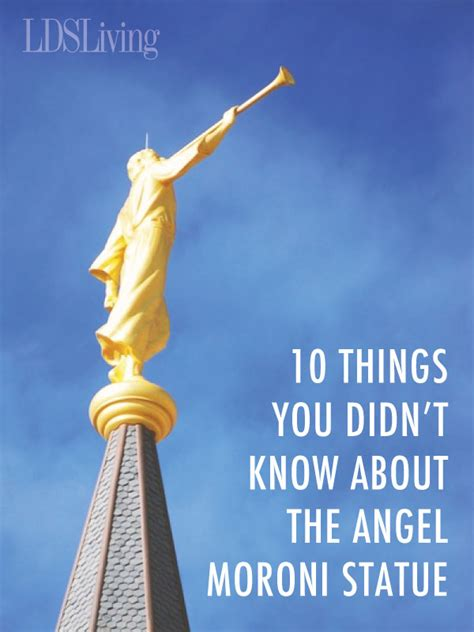10 things you didn t know about the angel moroni statue