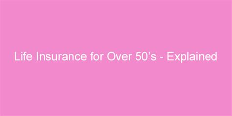 over 50s house insurance life insurance for over 50 s life cover for 50 s fetch ie