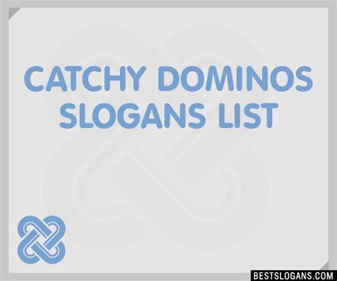 catchy dominos slogans list taglines phrases names