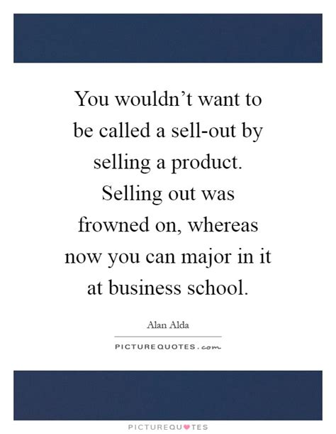 Mba 646 Pace by You Wouldn T Want To Be Called A Sell Out By Selling A