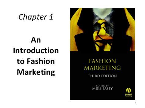 Fashion Marketing Mba Programs by Chapter 1 Fashion Marketing