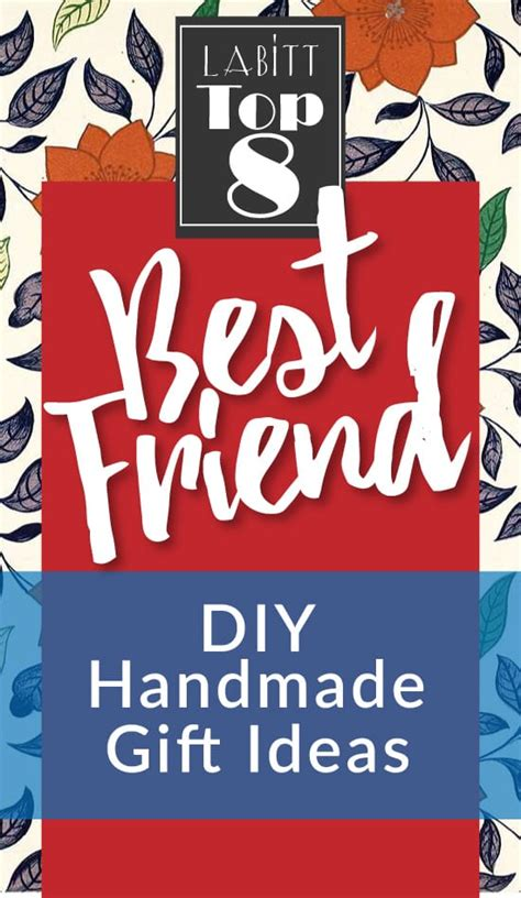Best Handmade Gift - top 30 best friend gift ideas updated sept 2017