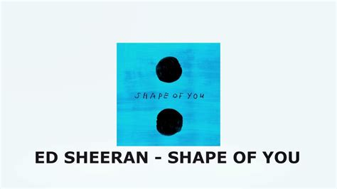 ed sheeran of you ed sheeran shape of you audio hd youtube