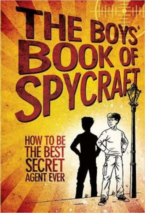surveillance valley the secret history of the books the boys book of spycraft how to be the best secret