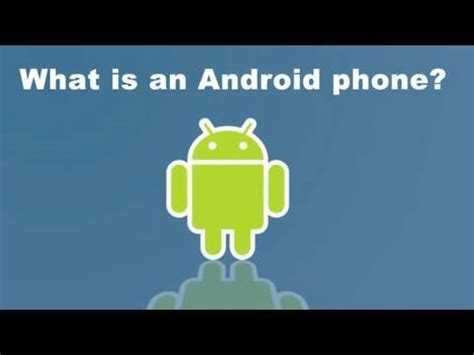 what is android phone what is an android phone