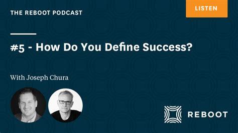 how do you define success with jerry colonna and joseph chura