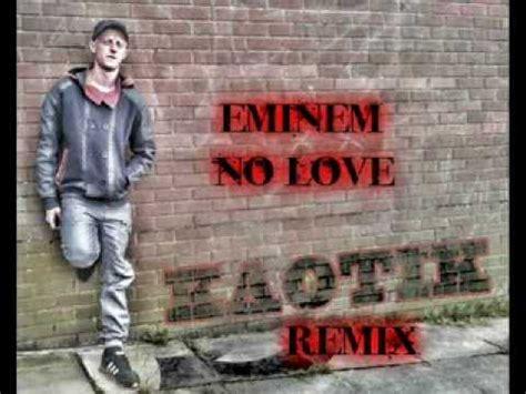 no love remix eminem no love kaotik remix youtube