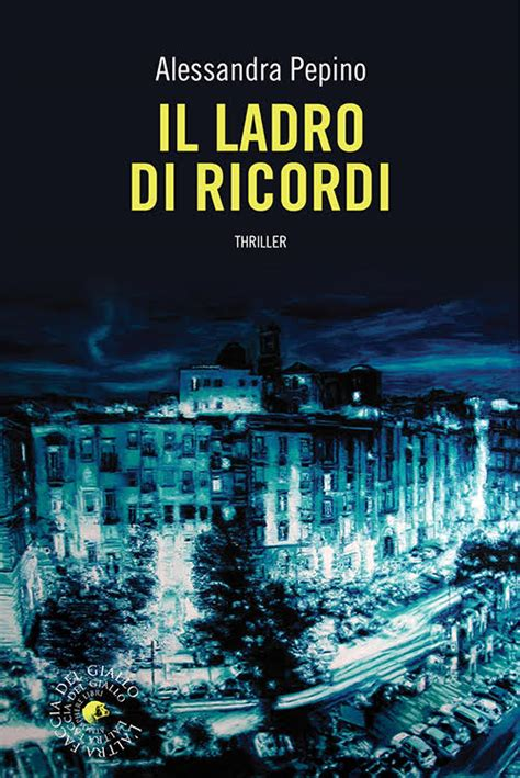 libreria ricordi in libreria quot il ladro di ricordi quot il nuovo thriller di