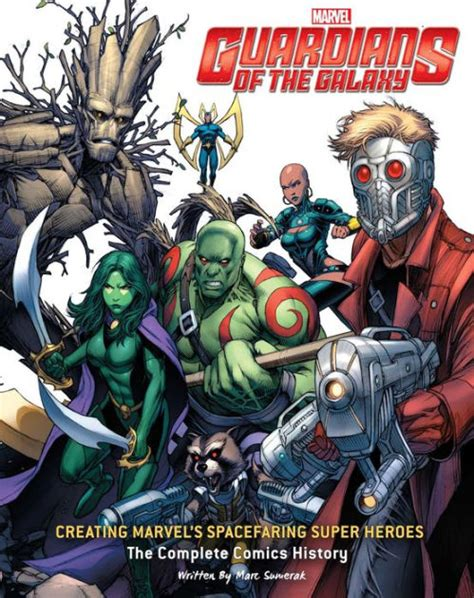 libro marvels guardians of the guardians of the galaxy creating marvel s spacefaring super heroes the complete comics history