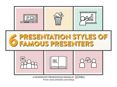6 Presentation Styles Of Famous Presenters Presentation Styles Ppt