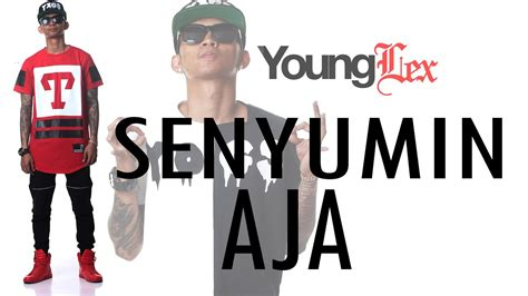 young lex senyumin aja video lyric youtube