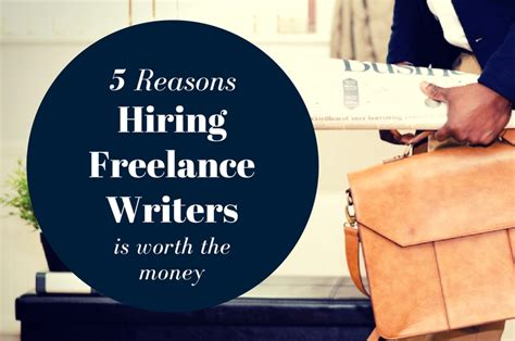7 Reasons To Be A Freelance Writer by 5 Reasons Hiring Freelance Writers Is Worth The Money