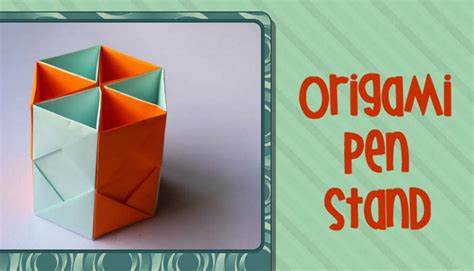 Origami Pen Stand - how to make an origami pen stand craft ideas for