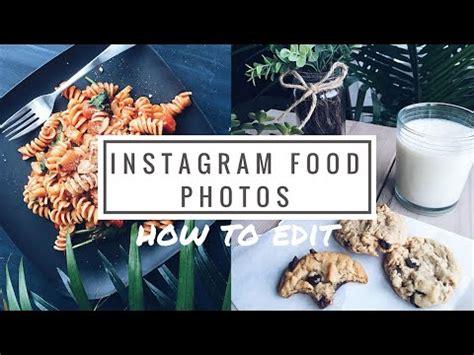instagram tutorial food how to edit instagram food photos tutorial weshare
