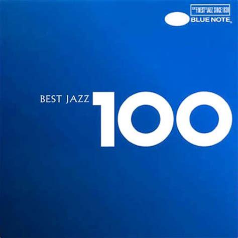 ジャズ名門ブルーノート監修による名曲100選コンピ Best Jazz 100 2006