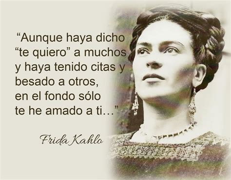 imagenes de frida kahlo con frases lindas frida kahlo frases buscar con google frida khalo