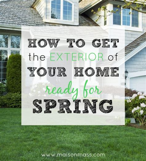 how to get your home ready for spring how to get the exterior of your home ready for spring