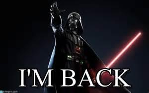 Im Back Meme - i m back lord vader meme on memegen