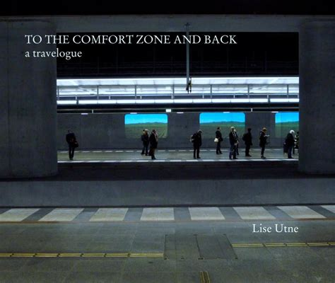 comfort zone md to the comfort zone and back a travelogue by lise utne