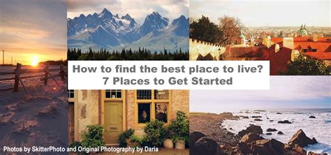 The Best Places To Get How To Find The Best Place To Live 7 Places To Get