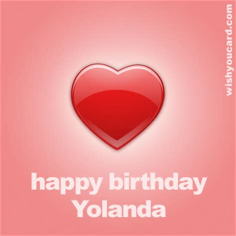 yolanda birthday happy birthday yolanda free e cards