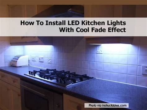 How To Install Kitchen Lighting How To Install Led Kitchen Lights With Cool Fade Effect