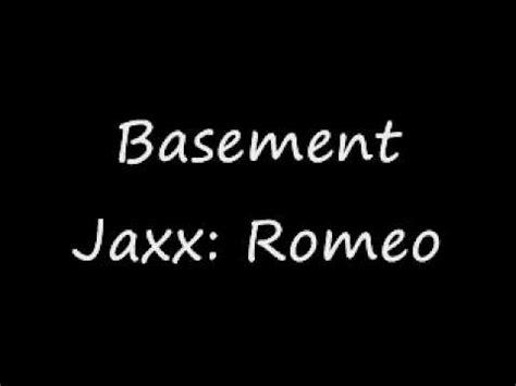 romeo basement jaxx basement jaxx romeo lyrics