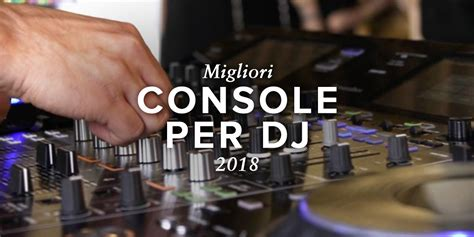 consol da dj console dj migliori controller 2019 classifica reviews