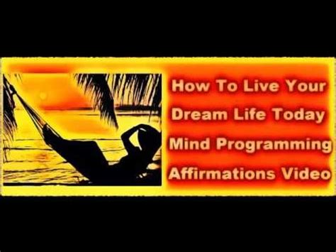 design your dream life how to create your dream life subliminal affirmations to