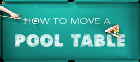 how to move a pool table how to move a pool table moving tips from expert movers