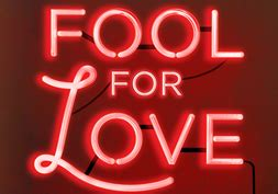 fool for love concludes with strong reviews and passable box office