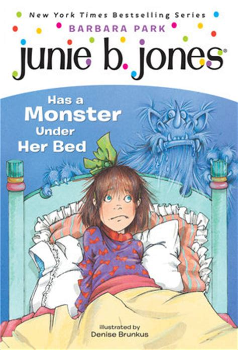 junie b jones has a monster under her bed junie b jones 8 junie b jones has a monster under her bed by barbara park