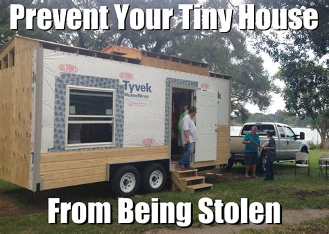 Little Homes On Wheels 10 ways to protect your tiny house on wheels from theft